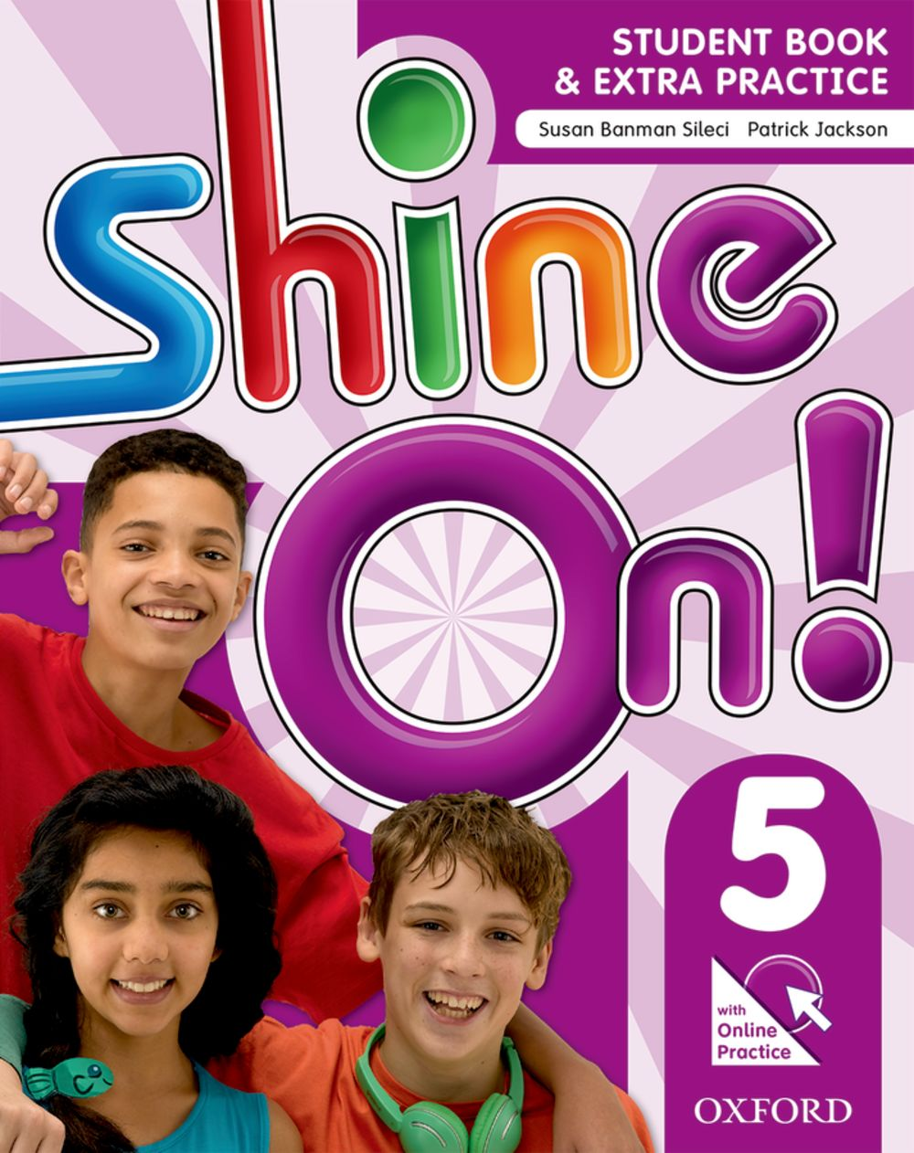 Shine On! Level 5 Student Book with Online Practice Pack
