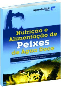 Nutrição e Alimentação de Peixes de Água Doce
