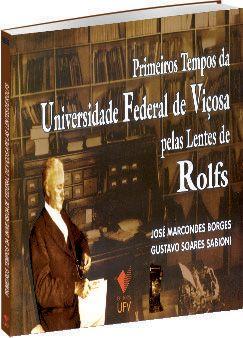 Primeiros Tempos da Universidade Federal de Viçosa pelas Lentes de Rolfs
