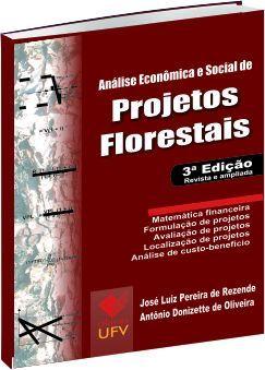 Análise econômica e social de projetos florestais - 3ª Edição
