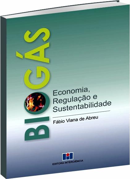 Biogás - Economia, Regulação e Sustentabilidade