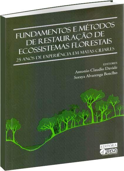 Fundamentos e Métodos de Restauração de Ecossistemas Florestais