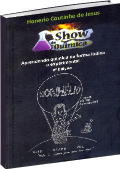 Show de Química: Aprendendo química de forma lúdica e experimental, 2a Ed.