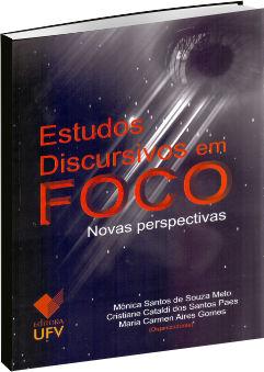 Estudos Discursivos em Foco - Novas Perspectivas