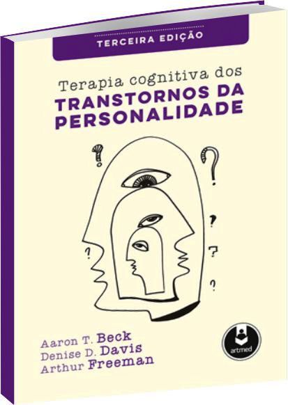 Terapia Cognitiva dos Transtornos da Personalidade 3ª Ed.