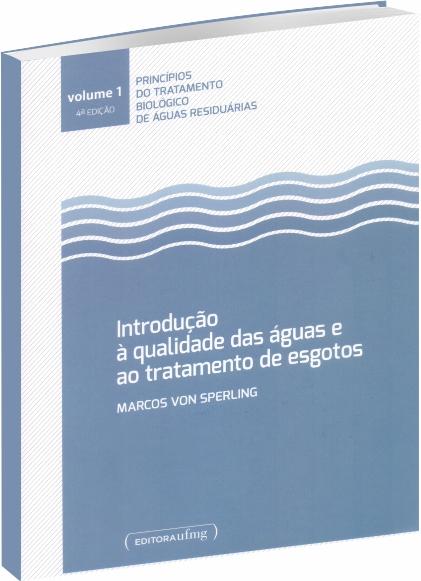 Introdução à Qualidade das Águas e ao Tratamento de Esgotos - 4ª Edição
