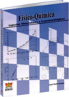 Físico-Química - Aspectos Moleculares e Fenomenológicos