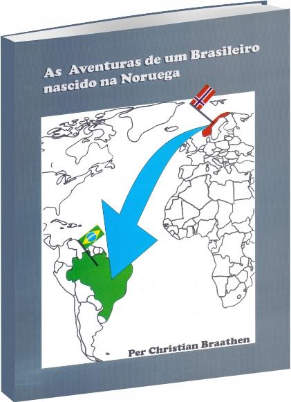 As Aventuras de um Brasileiro Nascido na Noruega