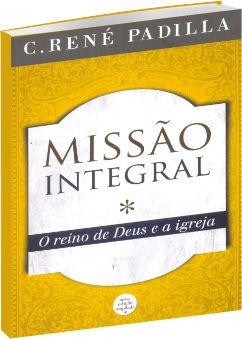 Missão Integral - O Reino de Deus e a Igreja
