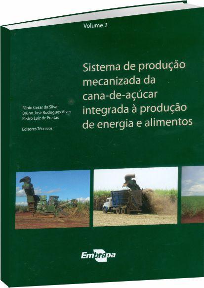 Sistema de produção mecanizada da cana-de-açúcar integrada à prod de energia e alimentos vol 2