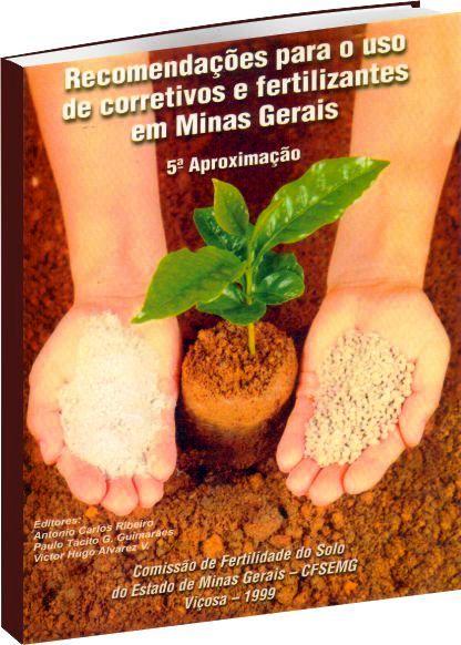 5ª Aproximação - Recomendações para o uso de corretivos e fertilizantes em Minas Gerais