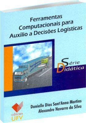Ferramentas Computacionais para Auxílio a Decisões Logísticas - Série Didática
