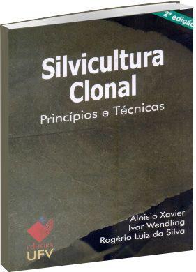 Silvicultura Clonal - Princípios e Técnicas - 2ª Edição