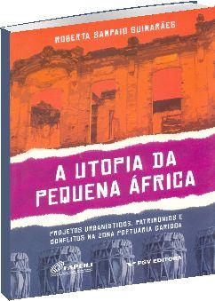 A Utopia da Pequena África
