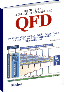 QFD - Desdobramento da Função Qualidade na Gestão de Desenvolvimento de Produto - 2ª Edição