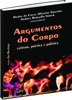 Argumentos do Corpo - cultura, poética e política
