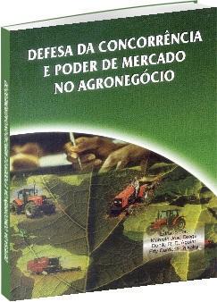 Defesa da Concorrência e Poder de Mercado no Agronegócio