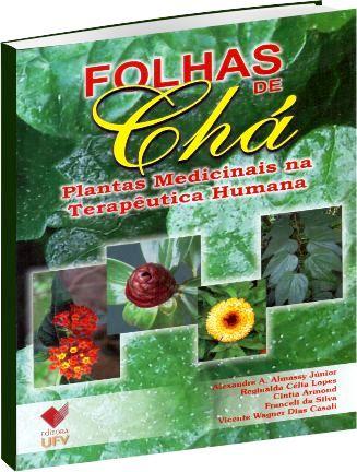 Folhas de Chá - Plantas Medicinais na Terapêutica Humana