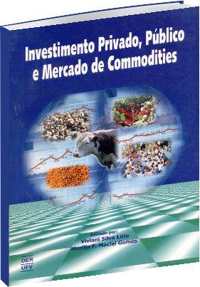 Investimento Privado, Público e Mercado de Commodities