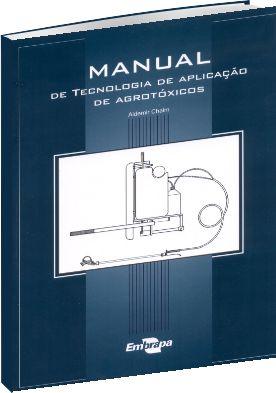 Manual de Tecnologia de Aplicações de Agrotóxicos