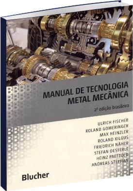 Manual de Tecnologia Metal Mecânica - 2ª Edição