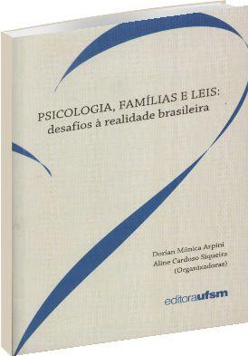 Psicologia, Famílias e Leis: Desafios à realidade brasileira