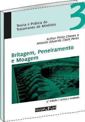 Teoria e Prática do Tratamento de Minérios - Volume 3