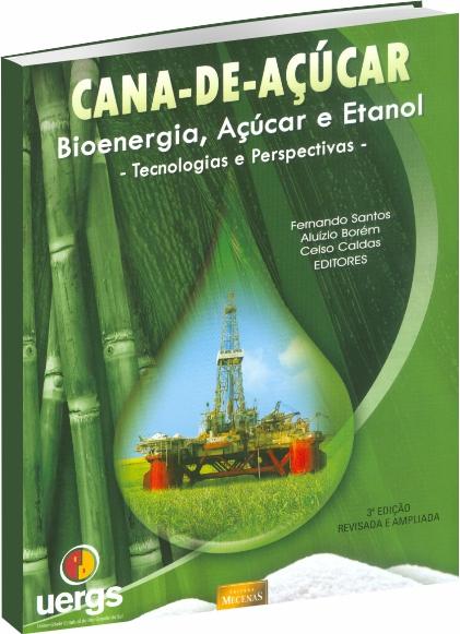 Cana-de-Açúcar - Bioenergia, Açúcar e Etanol - 3ª edição
