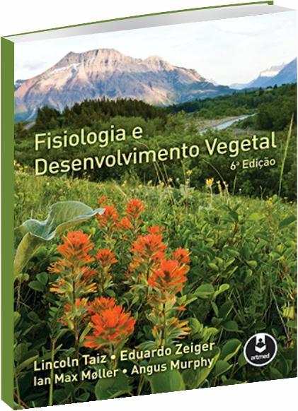 Fisiologia e Desenvolvimento Vegetal 6ª Edição