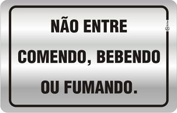 Placa de Aviso: Não Entre Comendo,bebendo Ou Fumando. 16x25cm - C25021a - Indika