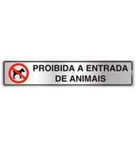 Placa de Aviso Proibida Entrada de Animais 5x25cm - C05073 - Indika