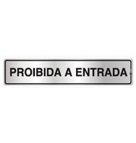 Placa de Aviso Proibida a Entrada 5x25cm - C05024 - Indika