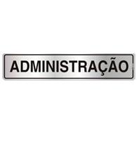 Placa de Aviso ADMINISTRAÇÃO 5X25CM - C05001 - Indika