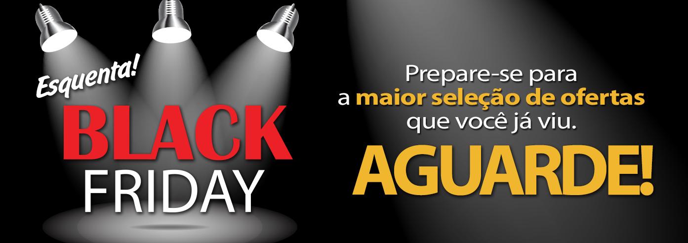 Black Friday Aguardem
