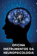 Oficina: Instrumentos da Neuropsicologia