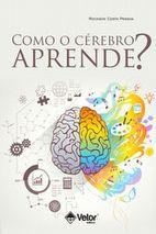 Como o cérebro aprende?
