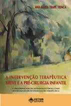 Intervenção Terapêutica Breve e a Pré-Cirurgia Infantil