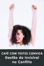 Café com Testes Convida: Gestão do Invisível no Conflito