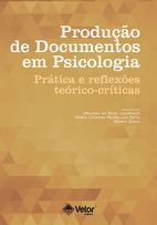 Produção de Documentos em Psicologia: Prática e Reflexões Teórico-Críticas