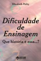 Dificuldade de Ensinagem - Que História é Essa...?