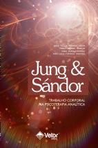 Jung & Sándor: trabalho corporal na psicoterapia análitica