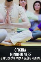Oficina: Mindfulness e aplicação para a saúde mental