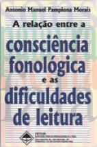 A Relação entre a Consciência Fonológica e as Dificuldades
