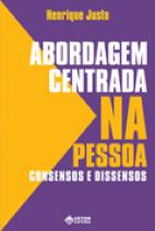 A Abordagem Centrada na Pessoa - Consensos e Dissensos