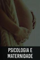 Palestra: Psicologia e Maternidade