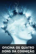 Oficina: Os quatro dons da cognição: uma nova abordagem para inspirar a resolução de problemas e construir planejamentos estratégicos (Psicologia Analítica)