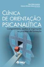 Clínica de Orientação Psicanalítica Compromissos, Sonhos e Inspiraçãoes no Processo de Formação