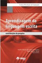 Aprendizagem da Linguagem Escrita: Contribuições da Pesquisa