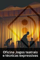 Oficina: Jogos teatrais e técnicas expressivas: uma função terapêutica.