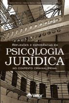 Reflexões e experiências em psicologia jurídica no contexto criminal/penal